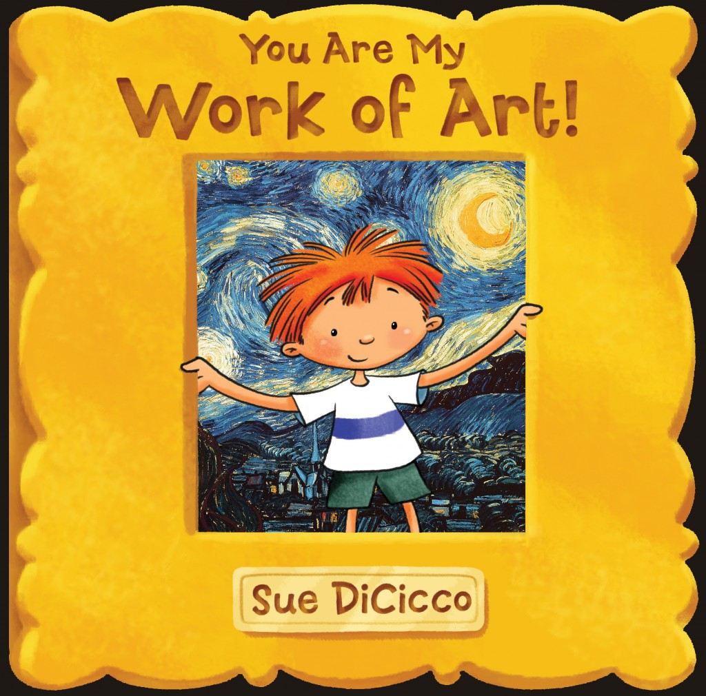 Cover of Sue DiCicco's book You Are My Work of Art!